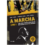 A Marcha (Vol. 1) - John Lewis, Andrew Aydin, Nate Powell