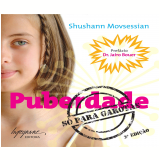 Puberdade - Só para Garotas - Shushann Movsessian