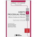 Direito Processual Penal (Vol. 5, Primeira Fase) - Flávio Cardoso Oliveira