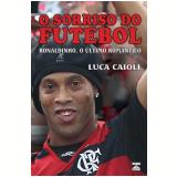 O Sorriso do Futebol - Luca Caioli