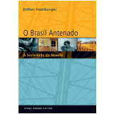 O Brasil Antenado - Esther Hamburger
