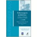 Enfermagem Pediátrica a Criança, o Adolescente e Sua Família no Hospital - Ana Llonch SabatÉs, Fabiane de Amorim Almeida