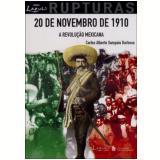 20 de Novembro de 1910 a Revolu��o Mexicana - Carlos Alberto Samapio Barbosa