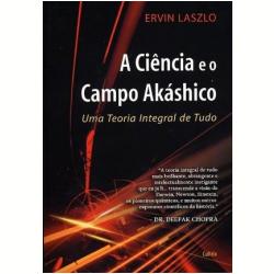 Livros - A Ciência e o Campo Akashico - Ervin Laszlo - 9788531610219