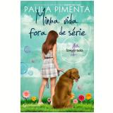 Minha Vida Fora de Série (1ª Temporada) - Paula Pimenta