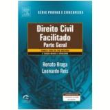 Direito Civil Facilitado - Leonardo Reis, Renato Braga