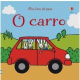 O Carro - Usborne Publishing (Org.)
