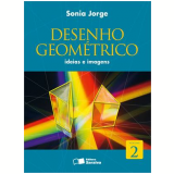 Desenho Geométrico 2 - Ensino Fundamental II - Sonia Jorge