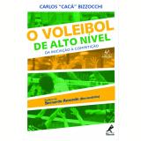 O Voleibol de Alto Nível - Cacá Bizzocchi