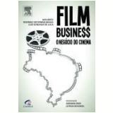 Film Business - O Negocio Do Cinema - Luiz Gonzaga Assis de Luca