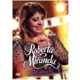 Roberta Miranda - 25 Anos - Ao Vivo em Est�dio (DVD) - Roberta Miranda