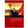 A Revolu�ao Global Historia Do Comunismo Internacional 1917-1991