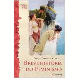 Breve História Do Feminismo - Carla Cristina Garcia