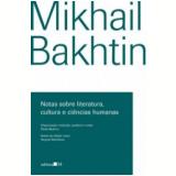 Notas Sobre Literatura, Cultura E Ciências Humanas - Mikhail Bakhtin