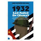 1932 - São Paulo Em Chamas - Luis Octavio De Lima