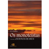 Os Monote�stas (Vol. 1) - F. E. Peters