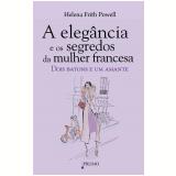 A Elegância e os Segredos da Mulher Francesa - Helena Frith Powel