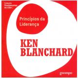 Princípios da Liderança - Ken Blanchard