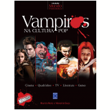Vampiros na Cultura Pop - Manoel de Souza, Maurício Muniz