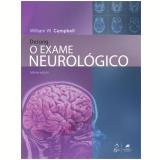 O Exame Neurologico - William, W. Campbell