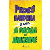 A Droga da Amizade - Pedro Bandeira