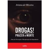 Drogas! Prazer E Morte - Aristeu de Oliveira