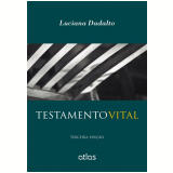 Testamento Vital - Luciana Dadalto