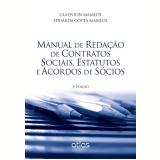 Manual De Redaçao De Contratos Sociais, Estatutos E Acordos De Socios - Gladston Mamede
