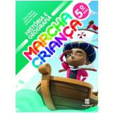 Marcha Criança História E Geografia 5º Ano - Ensino Fundamental I - Armando Coelho, Maria Teresa, Maria Elisabete