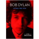 Bob Dylan - Letras (1961 - 1974)