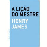 A Lição do Mestre - Henry James