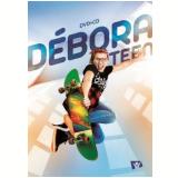 Débora Schmitz - Débora Teen (Digipack) (CD) + (DVD) - Débora Schmitz
