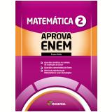 Caderno Aprova Enem - Matemática - Ensino Médio (Vol. 2) - Editora Moderna