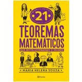 21 Teoremas Matemáticos Que Revolucionaram o Mundo - Maria Helena Souza