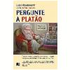 Pergunte a Plat�o