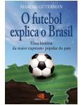 O Futebol Explica o Brasil
