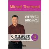 O Milagre da Transformação em 12 Dias - Michael Thurmond