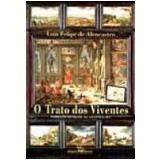 Trato dos Viventes, o Formação do Brasil no Atlântico - Luiz Felipe de Alencastro