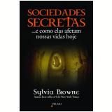 Sociedades Secretas - Sylvia Browne
