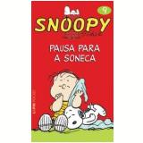 Snoopy (Vol. 9): Pausa para a Soneca - Charles M. Schulz