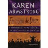 Em Nome de Deus - Karen Armstrong