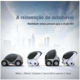 A Reinvenção do Automóvel - William J. Mitchell