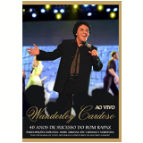 40 Anos de Sucesso do Bom Rapaz (DVD) - Wanderley Cardoso