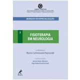 Fisioterapia em Neurologia - Marcos Cammarosano Kopczynski