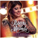 25 Anos - Ao Vivo Em Estúdio - Roberta Miranda (CD) - Roberta Miranda