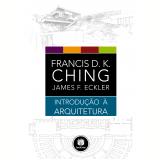 Introdução à Arquitetura - Francis F. K. Ching, James F. Eckler