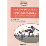 Oficinas De Dança E Expressao Corporal Para O Ensino Fundamental - Ivo Ribeiro De Sa