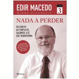 Nada a Perder (Vol. 3) - Edir Macedo