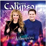 Banda Calipso - Vibra��es (CD) - Banda Calypso
