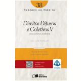 COLE��O SABERES DO DIREITO 38 - DIREITOS DIFUSOS E COLETIVOS V (Ebook) - Alice Bianchini